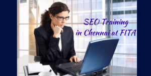 SEO Training in Chennai at FITA