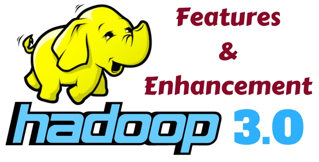 Features and Enhancement in the new Hadoop 3.0
