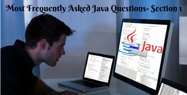 Most Frequently Asked Java Questions- Section 1