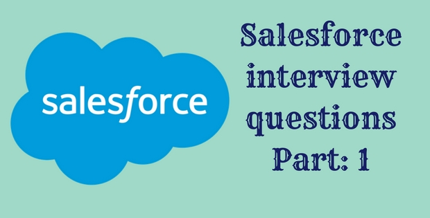 Salesforce interview questions: Part 1